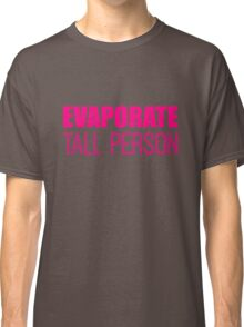 Evaporate Tall Person in pink Classic T-Shirt
