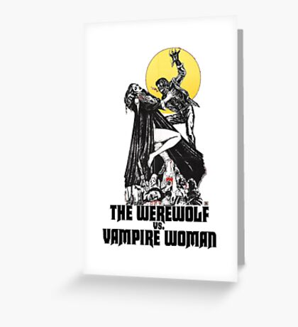 Werewolf vs Vampire Woman Greeting Card
