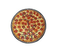 """Real"" Friends Pizza Photographic Print"