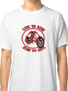Live To Ride Classic T-Shirt