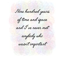 900 Years Important Eleventh Doctor Who Quote Photographic Print