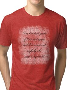 900 Years Important Eleventh Doctor Who Quote Tri-blend T-Shirt