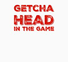 Getcha Head In The Game in red T-Shirt