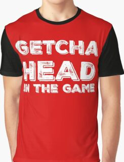 Getcha Head In The Game in white Graphic T-Shirt
