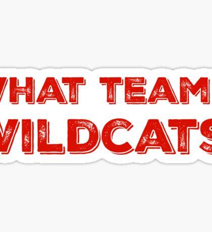 What Team?! WILDCATS! in red Sticker