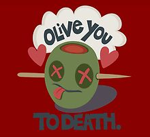 Olive You To Death by jaffrywardjr