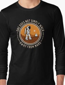 Not Simply Walk Away from Mars Long Sleeve T-Shirt