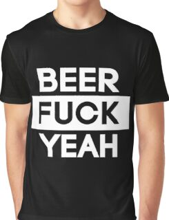 Beer Fuck Yeah | FTS [Wht] Graphic T-Shirt