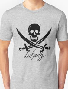 """Pirates of Penzance- """"Hail Poetry"""" T-Shirt"""
