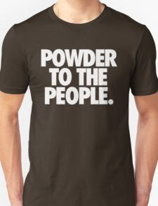 POWDER TO THE PEOPLE. T-Shirt