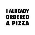 I already ordered  a pizza by typeo