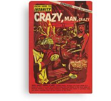 From Here to Insanity - Crazy, Man, Crazy No. 1 Canvas Print