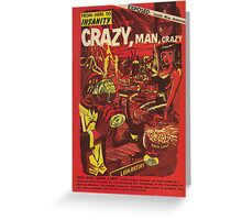From Here to Insanity - Crazy, Man, Crazy No. 1 Greeting Card