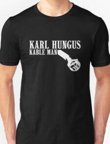 KARL HUNGUS - KABLE MAN T-Shirt