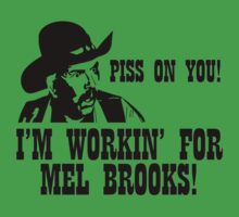 BLAZING SADDLES PISS ON YOU! - MEL BROOKS Baby Tee