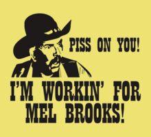 BLAZING SADDLES PISS ON YOU! - MEL BROOKS Kids Tee