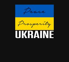 PEACE PROSPERITY UKRAINE PROTEST Unisex T-Shirt