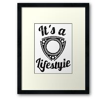 It's a lifestyle Framed Print
