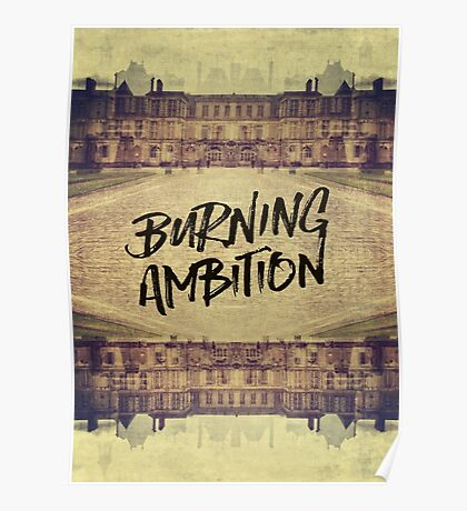 Burning Ambition Fontainebleau Chateau France Architecture Poster