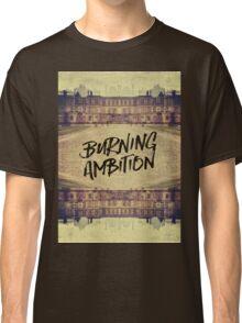 Burning Ambition Fontainebleau Chateau France Architecture Classic T-Shirt