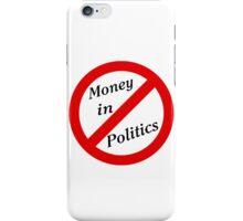 No Money in Politics iPhone Case/Skin