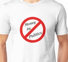 No Money in Politics Unisex T-Shirt