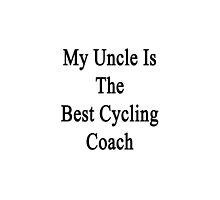 My Uncle Is The Best Cycling Coach  by supernova23