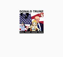 Donald Trump Will Make Anime Real Unisex T-Shirt