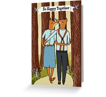 So Happy Together - Foxes in Love Cute foxes card walking in the woods Greeting Card