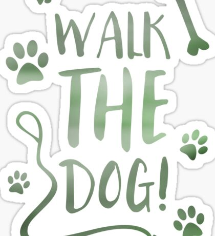 walk the dog Sticker