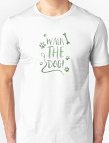 walk the dog Unisex T-Shirt
