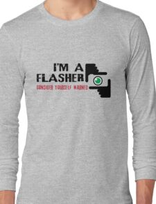 I'm a Flasher Long Sleeve T-Shirt
