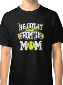 Baseball - He got it from his mom Classic T-Shirt