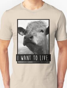 I Want To Live (Cow) Unisex T-Shirt