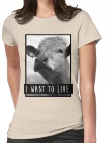 I Want To Live (Cow) Womens Fitted T-Shirt