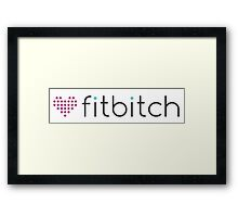 Fitbitch - funny sexy strong girl heart parody Framed Print
