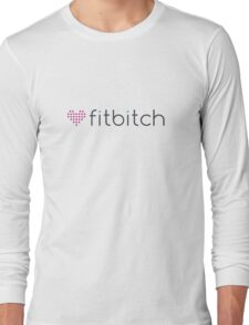 Fitbitch - funny sexy strong girl heart parody Long Sleeve T-Shirt