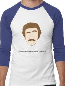 You know I don't Speak Spanish! Men's Baseball ¾ T-Shirt