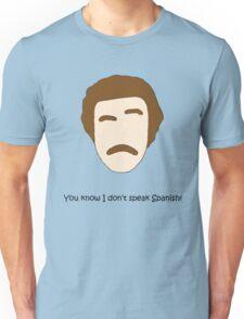 You know I don't Speak Spanish! Unisex T-Shirt