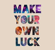 """Make Your Own Luck"" Unisex T-Shirt"