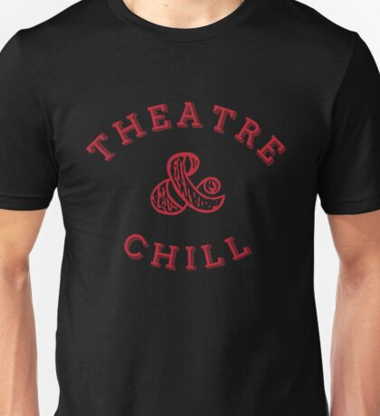 Theatre & Chill - Red Unisex T-Shirt