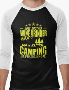 JUST ANOTHER WINE DRINKER WITH A CAMPING PROBLEM Men's Baseball ¾ T-Shirt