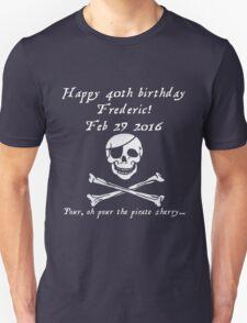 Frederic's 40th! Feb 29 2016 - Pirates of Penzance - light T-Shirt