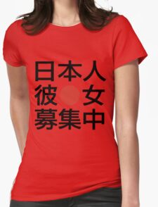 LOOKING FOR A JAPANESE GIRLFRIEND HARAJUKU JAPANESE LETTER Womens Fitted T-Shirt