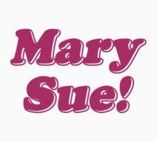 Mary Sue! by tinybiscuits
