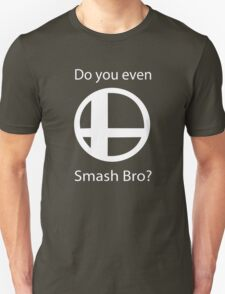 Do you even Smash Bro funny nerd geek geeky T-Shirt