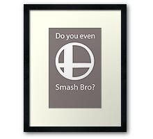 Do you even Smash Bro funny nerd geek geeky Framed Print