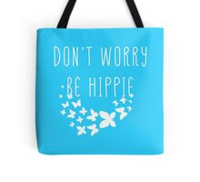 Don't worry be hippie Tote Bag