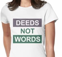 Deeds Not Words Womens Fitted T-Shirt