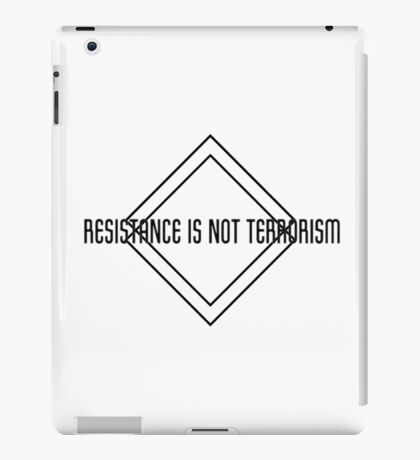 Resistance is not Terrorism iPad Case/Skin